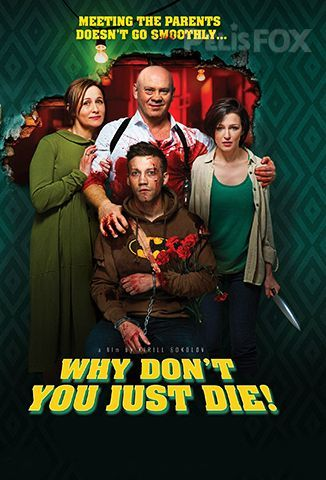 Película Why Don't You Just Die!