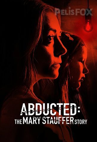 Película Abducted: The Mary Stauffer Story