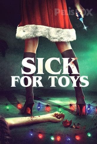 Película Sick for Toys